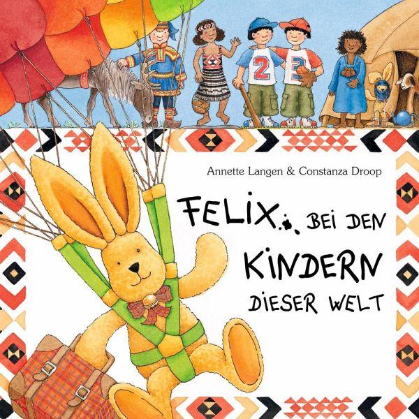 Spielzeug Rund Um Den Neuen Superhelden: Felix Bei Den Kindern Dieser Welt Von Annette Langen