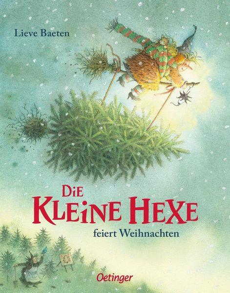 die kleine hexe feiert weihnachten von lieve baeten buch