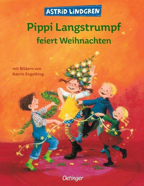 Pippi Langstrumpf feiert Weihnachten - Lindgren, Astrid; Engelking, Katrin