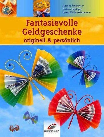 Fantasievolle Geldgeschenke originell & persönlich - Fankhauser ...