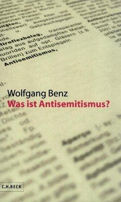 Was ist Antisemitismus? - Benz, Wolfgang