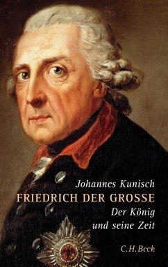 Friedrich der Grosse - Kunisch, Johannes