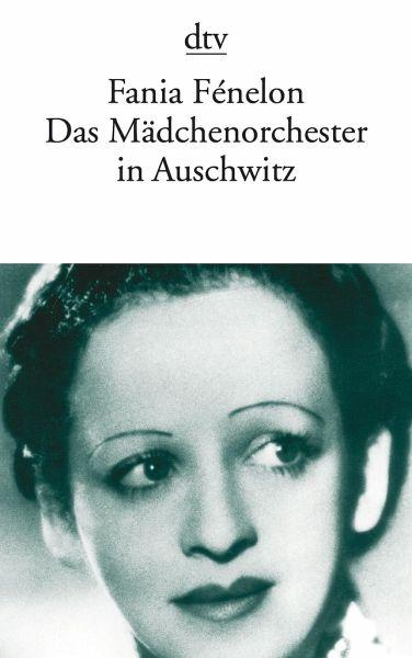 Fania Fénelon-Das Mädchenorchester in Auschwitz