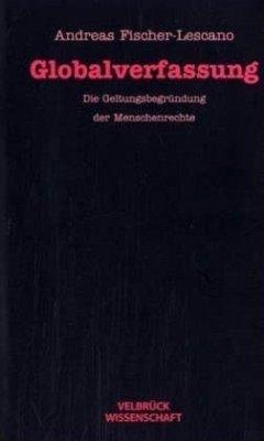 Globalverfassung - Fischer-Lescano, Andreas