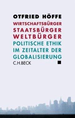 Wirtschaftsbürger, Staatsbürger, Weltbürger - Höffe, Otfried