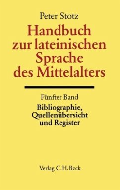 Handbuch zur lateinischen Sprache des Mittelalters / Handbuch der Altertumswissenschaft Abt.2, Bd. II, 5/5, Tl.5 - Stotz, Peter