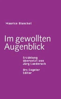 Im gewollten Augenblick - Blanchot, Maurice