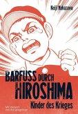 Kinder des Krieges / Barfuß durch Hiroshima Bd.1