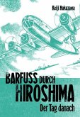 Der Tag danach / Barfuß durch Hiroshima Bd.2