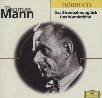 Das Eisenbahnunglück; Das Wunderkind, 1 Audio-CD - Mann, Thomas
