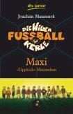 Maxi 'Tippkick' Maximilian / Die wilden Fußballkerle Bd.7