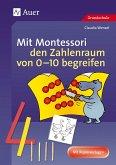 Mit Montessori den Zahlenraum von 0 - 10 begreifen