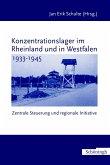 Konzentrationslager im Rheinland und in Westfalen 1933-1945