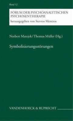 Symbolisierungsstörungen - Matejek, Norbert / Müller, Thomas (Hgg.)