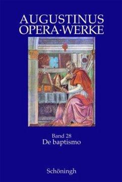 De Baptismo. Die Taufe. 1 - 4 - Augustinus, Aurelius