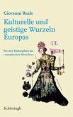 Kulturelle und geistige Wurzeln Europas