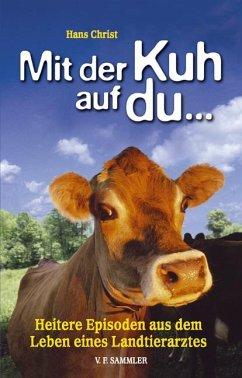 Mit der Kuh auf du... - Christ, Hans