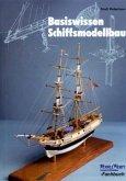 Basiswissen Schiffsmodellbau
