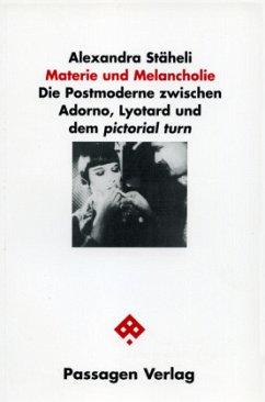 Materie und Melancholie - Stäheli, Alexandra