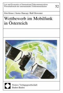 Wettbewerb im Mobilfunk in Österreich - Kruse, Jörn; Haucap, Justus; Dewenter, Ralf