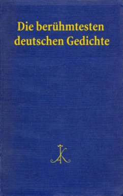Die berühmtesten deutschen Gedichte - Braam, Hans / Schanze, Helmut (Hgg.)