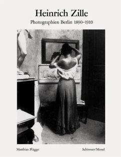 Das alte Berlin: Photographien 1890 - 1910 - Zille, Heinrich