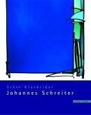 Johannes Schreiter. Freie Glasbilder