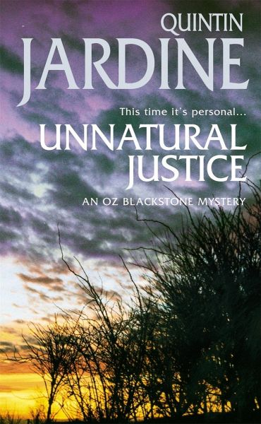 Unnatural justice oz blackstone series book 7 von for Quintin jardine