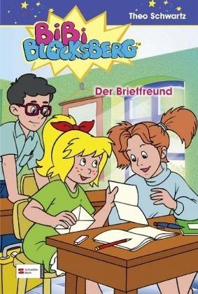 Der Brieffreund / Bibi Blocksberg Bd.22 - Schwartz, Theo