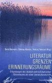 Literatur, Grenzen, Erinnerungsräume