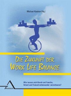 Die Zukunft der Work Life Balance