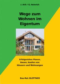 Wege zum Wohnen im Eigentum - Arlt, Joachim; Heinrich, Gabriele