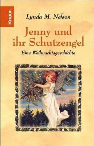Jenny und ihr Schutzengel - Jenny und ihr Schutzengel [Nov 01, 2004] Nelson, Lynda M.