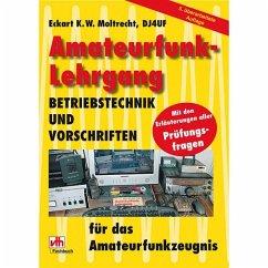 Amateurfunk-Lehrgang - Moltrecht, Eckart K. W.