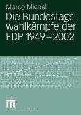 Die Bundestagswahlkämpfe der FDP 1949 - 2002