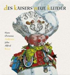Des Kaisers neue Kleider - Andersen, Hans Christian;Rowe, John A.
