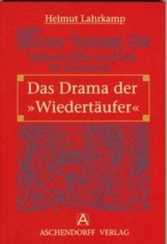 Das Drama der ´´Wiedertäufer´´