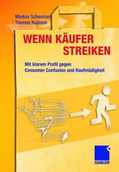 Wenn Käufer streiken - Schweizer, Markus; Rudolph, Thomas