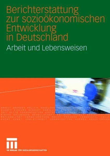 berichterstattung zur sozio konomischen entwicklung in deutschland von sofi soziologisches. Black Bedroom Furniture Sets. Home Design Ideas