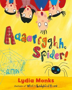 Aaaarrgghh, Spider! - Monks, Lydia