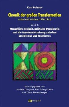 Chronik der grossen Transformation 3. Artikel und Aufsätze (1920-1945) - Polanyi, Karl