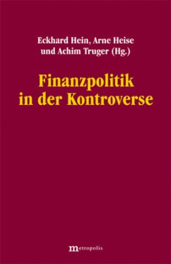 Finanzpolitik in der Kontroverse - Hein, Eckhard / Heise, Arne / Truger, Achim (Hgg.)
