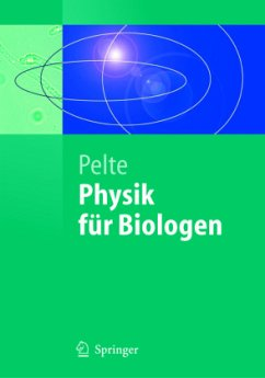 Physik für Biologen - Pelte, Dietrich