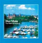Der Main - Von Mainz bis Bamberg