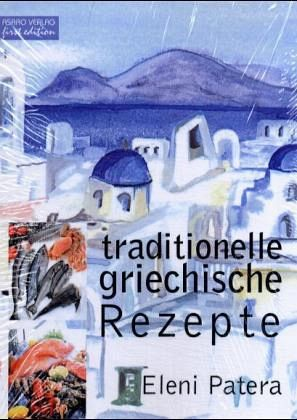 Traditionelle griechische Rezepte - Patera, Eleni