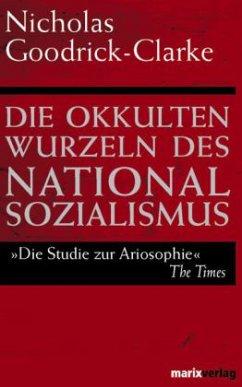 Die okkulten Wurzeln des Nationalsozialismus - Goodrick-Clarke, Nicholas