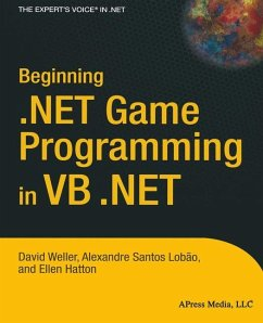 Beginning .NET Game Programming in VB .NET - Weller, D.; Lobao, A.