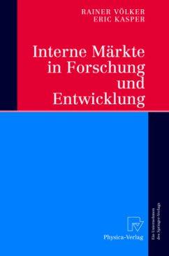 Interne Märkte in Forschung und Entwicklung - Völker, Rainer;Kasper, Eric