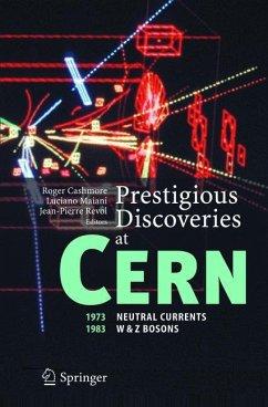 Prestigious Discoveries at CERN - Cashmore, Roger / Maiani, Luciano / Revol, Jean-Pierre (eds.)