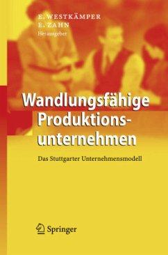 Wandlungsfähige Produktionsunternehmen - Westkämper, E. / Zahn, E. (Hgg.)